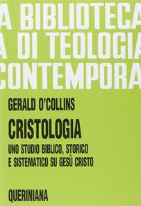 Cristologia. Uno studio biblico, storico e sistematico su Gesù Cristo