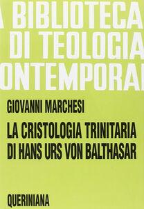 La cristologia trinitaria di Hans Urs von Balthasar. Gesù Cristo pienezza della rivelazione e della salvezza