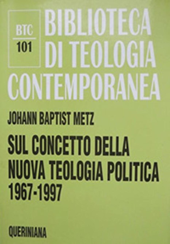 Sul concetto della nuova teologia politica (1967-1997)