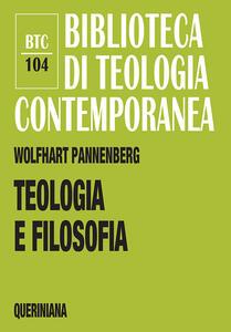 Teologia e filosofia. Il loro rapporto alla luce della storia comune