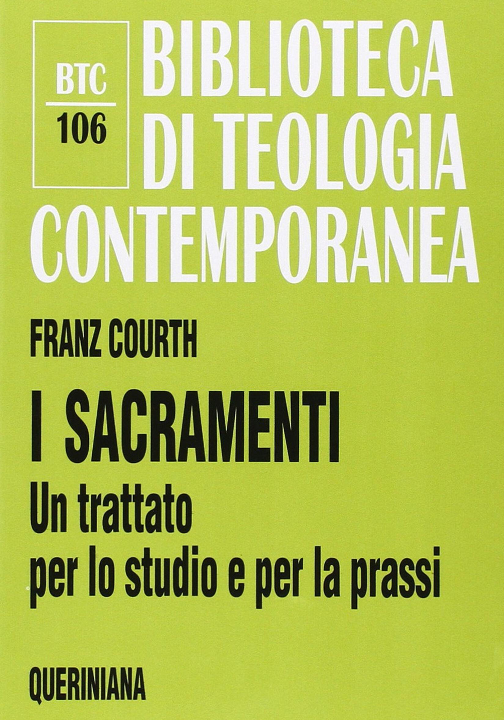I sacramenti. Un trattato per lo studio e per la prassi