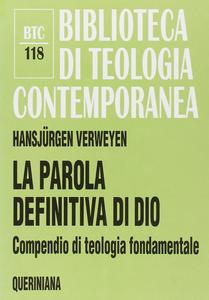 Libro La parola definitiva di Dio. Compendio di teologia fondamentale Hansjürgen Verweyen