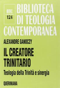 Il creatore trinitario. Teologia della Trinità e sinergia