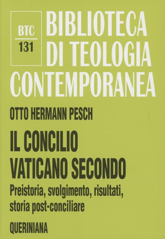 Il Concilio Vaticano II. Preistoria, svolgimento, risultati, storia post-conciliare