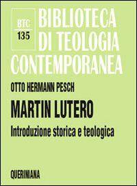 Martin Lutero. Introduzione storica e teologica
