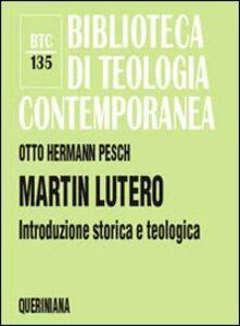 Foto Cover di Martin Lutero. Introduzione storica e teologica, Libro di Otto H. Pesch, edito da Queriniana