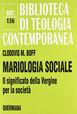 Mariologia sociale. Il significato della Vergine per la società