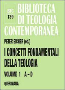 Libro I concetti fondamentali della teologia. Vol. 1: A-D.