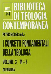 Foto Cover di I concetti fondamentali della teologia. Vol. 3: M-R., Libro di  edito da Queriniana