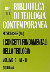 I concetti fondamentali della teologia. Vol. 3: M-R.