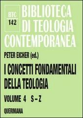 I concetti fondamentali della teologia. Vol. 4: S-Z.