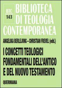 Foto Cover di Concetti teologici fondamentali dell'Antico e del Nuovo Testamento, Libro di  edito da Queriniana