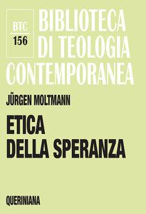 Foto Cover di Etica della speranza, Libro di Jürgen Moltmann, edito da Queriniana