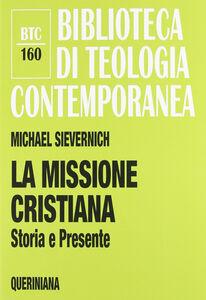 Libro La missione cristiana. Storia e presente Michael Sievernich