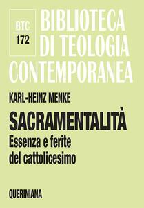 Sacramentalità. Essenza e ferite del cattolicesimo