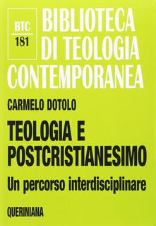 Teologia e postcristianesimo. Un percorso interdisciplinare.pdf
