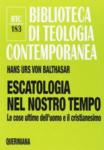 Escatologia nel nostro tempo. Le ultime dell'uomo e il cristianesimo