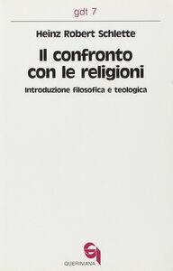 Libro Il confronto con le religioni. Introduzione filosofica e teologica H. Robert Schlette