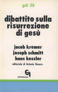 Libro Dibattito sulla risurrezione di Gesù Jacob Kremer , J. Schmidt , Hans Kessler