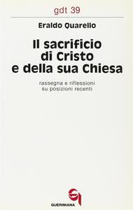 Il sacrificio di Cristo e della sua Chiesa. Rassegna e riflessioni su posizioni recenti