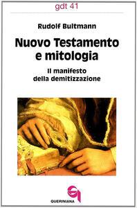Nuovo Testamento e mitologia. Il manifesto della demitizzazione