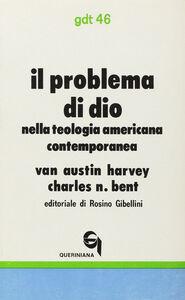 Libro Il problema di Dio nella teologia americana contemporanea Austin Van Harvey , Charles N. Bent