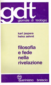 Libro Filosofia e fede nella rivelazione. Un dialogo Karl Jaspers , Heinz Zahrnt