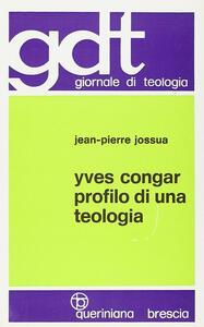 Yves Congar. Profilo di una teologia