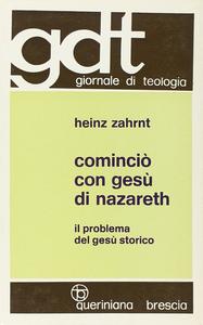 Libro Cominciò con Gesù di Nazareth. Il problema del Gesù storico Heinz Zahrnt