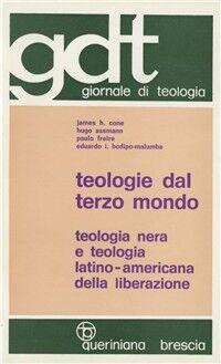 Teologie dal Terzo mondo. Teologia nera e teologia latino-americana della liberazione