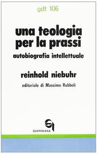 Una teologia per la prassi. Autobiografia intellettuale