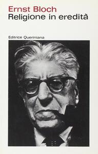Religione in eredità. Antologia dagli scritti di filosofia della religione - Ernst Bloch - copertina