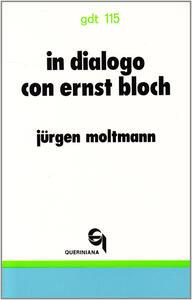 In dialogo con Ernst Bloch