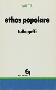 Libro Ethos popolare. Canto e singhiozzo del costume dei poveri Tullo Goffi