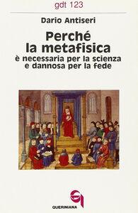 Perché la metafisica è necessaria per la scienza e dannosa per la fede