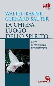 La chiesa luogo dello Spirito. Linee di ecclesiologia pneumatologica