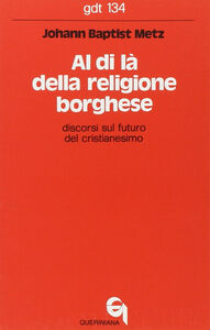 Al di là della religione borghese. Discorsi sul futuro del cristianesimo