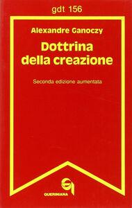 Foto Cover di Dottrina della creazione, Libro di Alexandre Ganoczy, edito da Queriniana