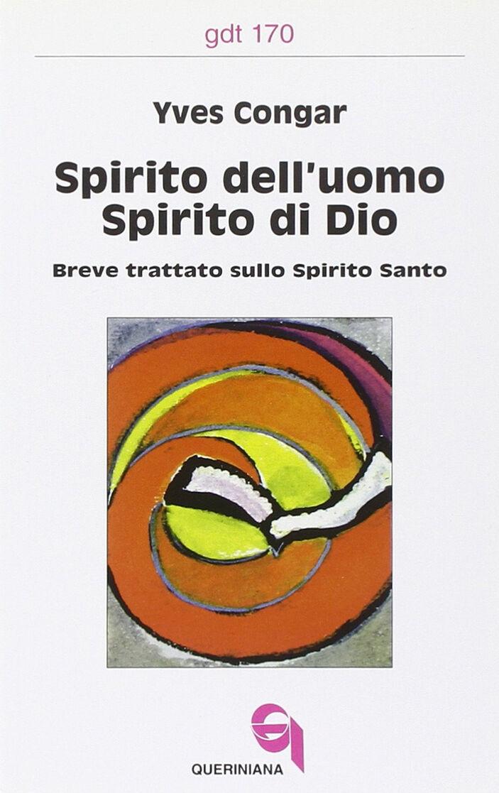 Spirito dell'uomo, spirito di Dio. Breve trattato sullo Spirito Santo