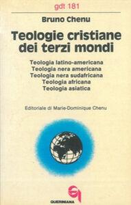 Teologie cristiane dei terzi mondi. Teologia latino-americana, nera americana, nerasudafricana, africana, asiatica