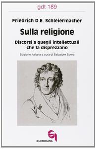 Sulla religione. Discorsi a quegli intellettuali che la disprezzano