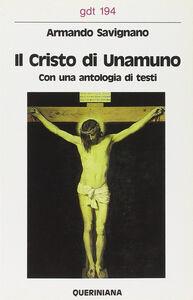 Il cristo di Unamuno. Con una antologia di testi
