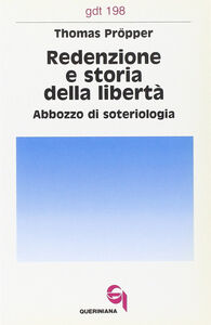 Redenzione e storia della libertà. Abbozzo di soteriologia