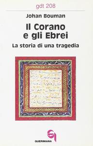 Libro Il Corano e gli ebrei. La storia di una tragedia Johan Bouman
