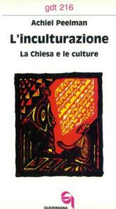 L' inculturazione. La Chiesa e le culture