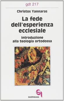 Premioquesti.it La fede dell'esperienza ecclesiale. Introduzione alla teologia ortodossa Image
