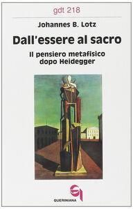 Dall'essere al sacro. Il pensiero metafisico dopo Heidegger