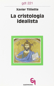 Libro La cristologia idealista Xavier Tilliette