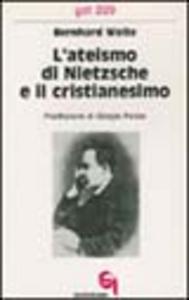 Libro L' ateismo di Nietzsche e il cristianesimo Bernhard Welte