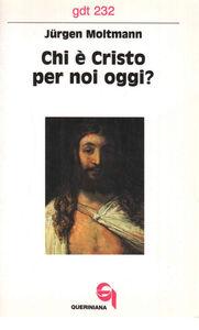 Libro Chi è Cristo per noi oggi? Jürgen Moltmann